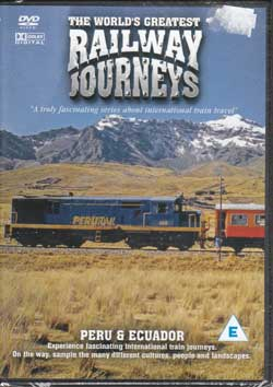 The World's Greatest Railway Journeys: Peru & Ecuador